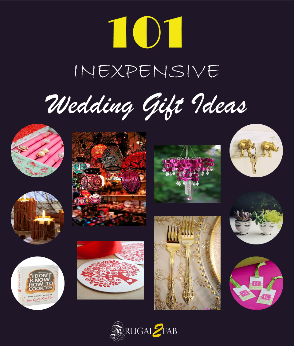 Cheap Wedding Gifts Ideas: 101 Inexpensive Wedding Gift Ideas Coming Up Next