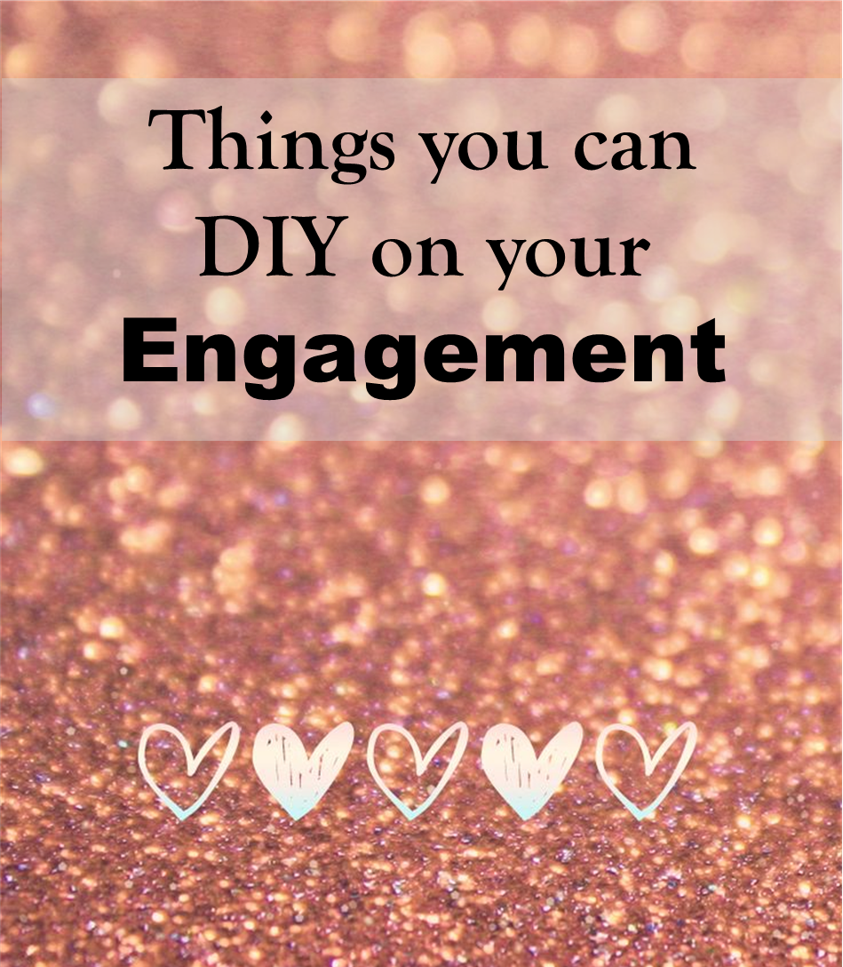 Things you can DIY on your engagement